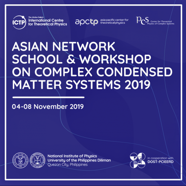 ICTP Asian Network School and Workshop on Complex Condensed Matter Systems 2019